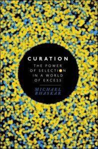 Curation by Michael Bhaskar