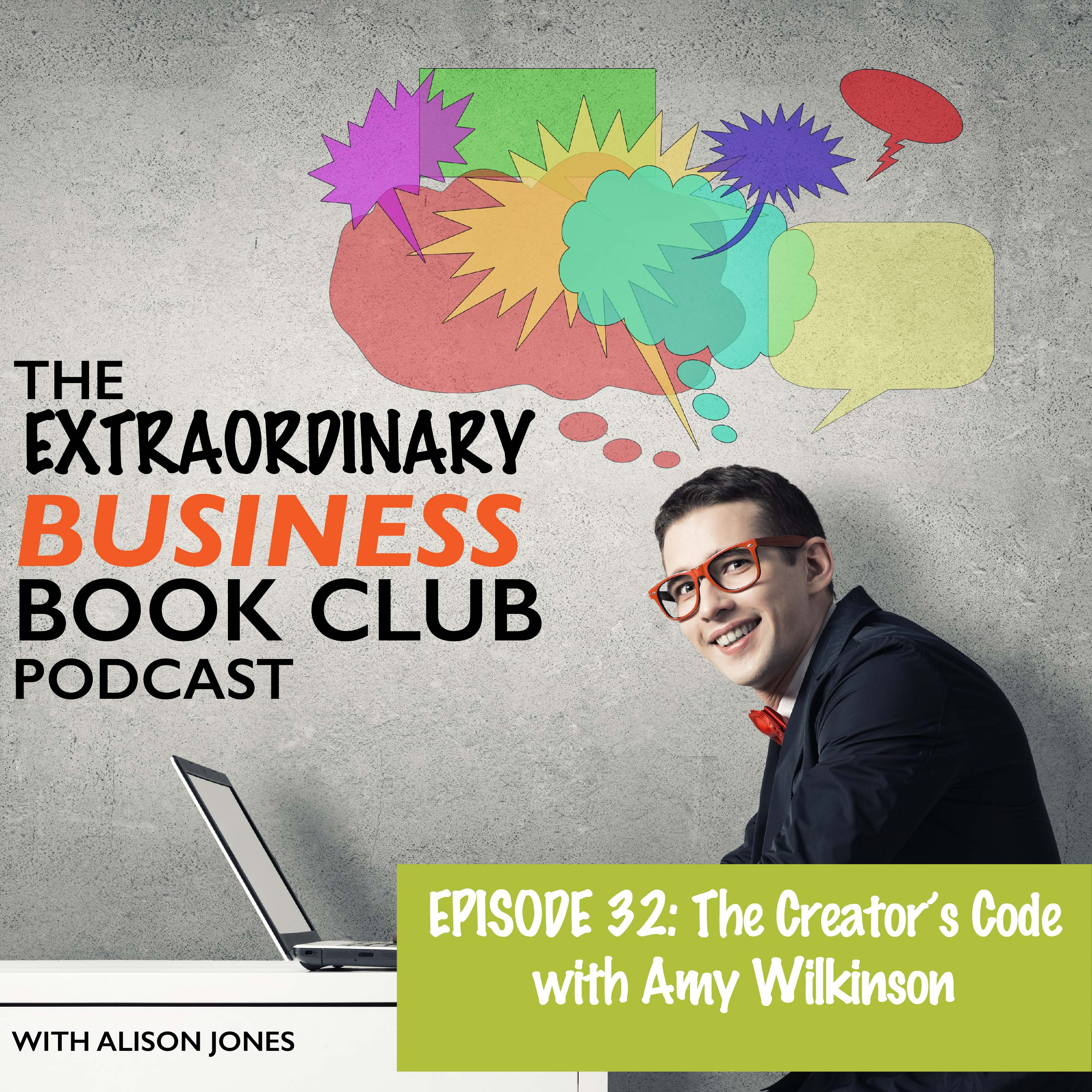 Episode 32 – The Creator's Code with Amy Wilkinson