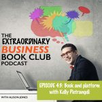 Episode 43 - Platform and book with Kelly Pietrangeli