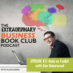 Episode 82 - Book as Toolkit with Dan Underwood