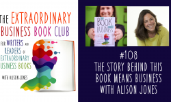 Episode 108 - The story behind This Book Means Business with Alison Jones