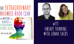 Episode 111 - Unsafe Thinking with Jonah Sachs