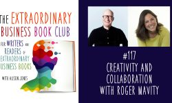 Episode 117 - Creativity and collaboration with Roger Mavity