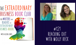 Episode 121 - Reaching Out with Molly Beck