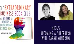 Episode 123 - Becoming a Superhero with Sarah Windrum