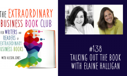Episode 138 - Talking out the book with Elaine Halligan