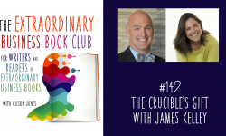 Episode 142 - The Crucible's Gift with James Kelley