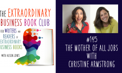Episode 145 - The Mother of All Jobs with Christine Armstrong