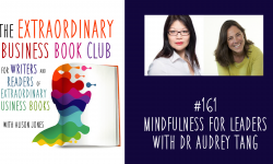 Episode 161 - Mindfulness for Leaders with Dr Audrey Tang