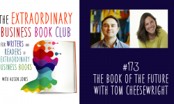 Episode 173 - The book of the future with Tom Cheesewright