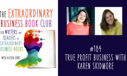 Episode 184 - True Profit Business with Karen Skidmore