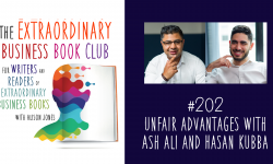 Episode 202 - Unfair Advantages with Ash Ali and Hasan Kubba