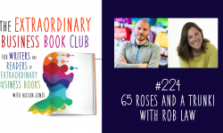 Episode 224 - 65 Roses and a Trunki with Rob Law