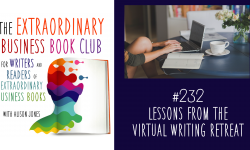 Episode 232 - Lessons from the Virtual Writing Retreat