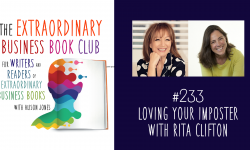 Episode 233 - Loving your imposter with Rita Clifton