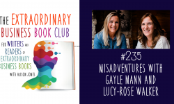 Episode 235 - Misadventures with Gayle Mann and Lucy-Rose Walker