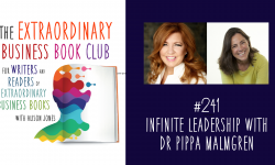 Episode 241 - Infinite Leadership with Dr Pippa Malmgren