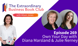 Episode 269 - Own Your Day with Diana Marsland and Julie Nerney