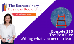 Episode 270 - The Best Bits: Writing what you need to learn