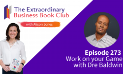 Episode 273 - Work on your Game with Dre Baldwin