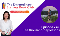 Episode 276 - The thousand-day lessons