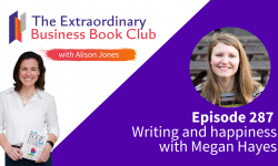 Episode 287 - Writing and happiness with Megan Hayes