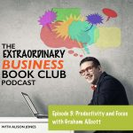 The Extraordinary Business Book Club episode 5 Graham Allcott