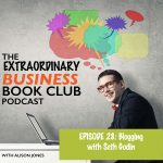 Episode 28 - Blogging with Seth Godin