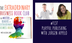 Episode 107 - Playful publishing with Jurgen Appelo