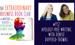 Episode 112 - Apology-free writing with Denise Duffield-Thomas