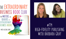 Episode 114 - High-Fidelity Publishing with Barbara Gray