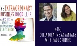 Episode 116 - Collaborative Advantage with Paul Skinner