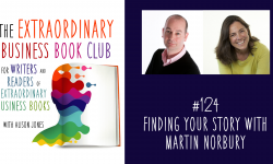 Episode 124 - Finding your Story with Martin Norbury