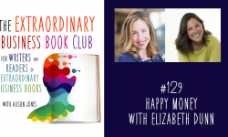 Episode 129 - Happy Money with Elizabeth Dunn