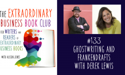 Episode 133 - Ghostwriting and Frankendrafts with Derek Lewis