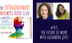 Episode 143 - The future of work with Alexandra Levit