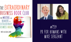 Episode 159 -PR for Humans with Mike Sergeant