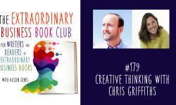 Episode 179 - Creative Thinking with Chris Griffiths