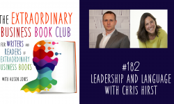 Episode 182 - Leadership and Language with Chris Hirst