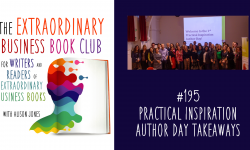 Episode 195 - Practical Inspiration Author Day takeaways