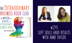 Episode 215 - Soft Skills Hard Results with Anne Taylor