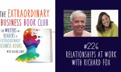 Episode 226 - Relationships at work with Richard Fox