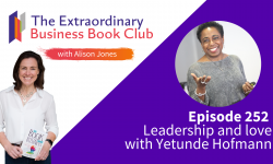 Episode 252 - Leadership and love with Yetunde Hofmann