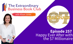 Episode 257 - Happy Ever After with the $7 Millionaire