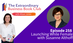 Episode 258 - Launching While Female with Susanne Althoff