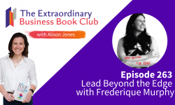 Episode 263 - Lead Beyond the Edge with Frederique Murphy