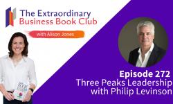 Episode 272 - Three Peaks Leadership with Philip Levinson