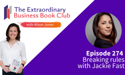 Episode 274 - Breaking rules with Jackie Fast