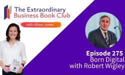 Episode 275 - Born Digital with Robert Wigley