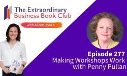 Episode 277 - Making Workshops Work with Penny Pullan
